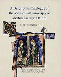 A Descriptive Catalogue of the Medieval Manuscripts of Merton College, Oxford: with a descri...