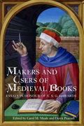 Makers and Users of Medieval Books : Essays in Honour of A. S. G. Edwards