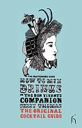 How to Mix Drinks or The Bon Vivant's Companion: The Original Cocktail Guide (Hesperus Class...