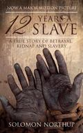 Twelve Years a Slave : A Memoir of Kidnap, Slavery and Liberation