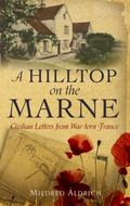 Hilltop on the Marne : Civilian Letters from War-Torn France