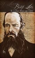 Brief Lives: Fyodor Dostoevsky