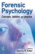 Forensic Psychology Concepts, Debates and Practice