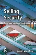 Selling Security The Private Policing of Public Space
