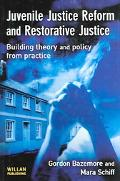 Juvenile Justice Reform And Restorative Justice Building Theory And Policy From Practice