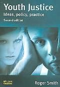 Youth Justice Ideas, Policy, Practice