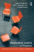 Restorative Justice in Practice : Evaluating What Works for Victims and Offenders