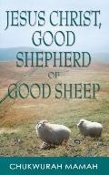 Jesus Christ Good Shepherd of Good Sheep