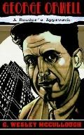George Orwell A Reader's Approach