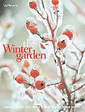 Winter Garden Create a Garden That Shines Through the Forgotten Season