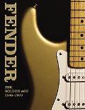 Fender: The Golden Age 1946-1970