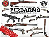 The Illustrated History Of Firearms In Association With The National Firearms Museum