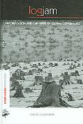 Logjam Deforestation And the Crisis of Global Governance