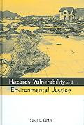 Hazards, Vulnerability And Environmental Justice