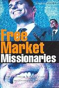 Free Market Missionaries The Corporate Manipulation of Community Values