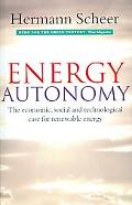 Energy Autonomy The Economic, Social and Technological Case For Renewable Energy