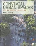 Convivial Urban Spaces: Creating Successful Public Space in the Urban Environment