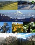 Connectivity Conservation: A Management Guide