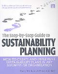 Step-by-Step Guide to Sustainability Planning: How to Create and Implement Sustainability Pl...
