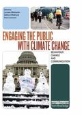 Engaging the Public with Climate Change : Behaviour Change and Communication