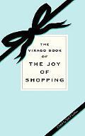 Virago Book of the Joy of Shopping