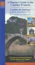 A Pilgrim's Guide to the Camino Frances From St. Jean Pied De Port to Santiago De Compostela