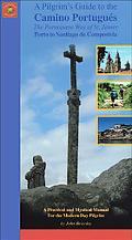 Pilgrim's Guide to the Camino Portugues The Portuguese Way of St. James--porto to Santiago D...