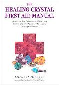 Healing Crystals First Aid Manual A Practical a to Z of Common Ailments and Illnesses and Ho...
