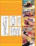 Thai Massage Workbook Basic and Advanced Courses