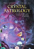 Complete Guide to Crystal Astrology 360 Crystals and Sabian Symbols for Personal Health, Ast...