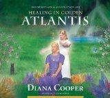 Healing in Golden Atlantis (Information & Meditation series)