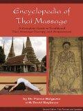Encyclopedia of Thai Massage: A Complete Guide to Traditional Thai Massage Therapy and Acupr...