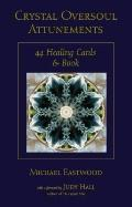 Crystal Oversoul Attunements : 44 Healing Cards and Book