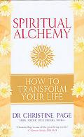 Spiritual Alchemy How to Transform Your Life
