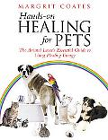Hands-On Healing for Pets The Animal Lover's Essential Guide to Using Healing Energy
