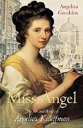 Miss Angel: The Art and World of Angelica Kauffman