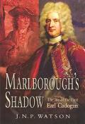Marlborough's Shadow The Life of the First Earl Cadogan