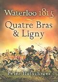 Waterloo 1815 Quatre Bras & Ligny