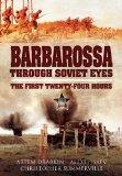 BARBAROSSA THROUGH SOVIET EYES: The First Twenty-Four Hours