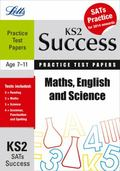 Maths, English and Science: Practice Test Papers (Letts Key Stage 2 Success)