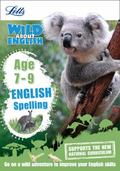 Letts Wild about - English - Spelling Age 7-9