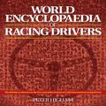 World Encyclopaedia of Racing Drivers : The Definitive Reference to the Lives, Achievements ...