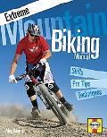 Extreme Mountain Biking Manual : Skills - Pro Tips - Techniques