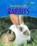 Rabbits (Raintree Perspectives: The Wild Side of Pets)