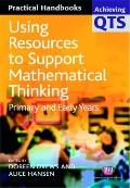 Using Resources to Support Mathematical Thinking Primary And Early Years