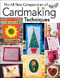 All New Compendium of Cardmaking Techniques