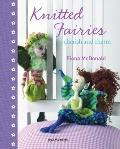 Little Knitted Fairies : To Cherish and Charm