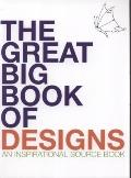 Great Big Book of Designs : An Inspirational Source Book