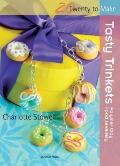 Tasty Trinkets : Polymer Clay Food Jewellery