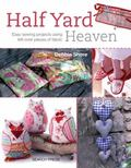 Half Yard Heaven : Fantastic Sewing Projects for All